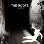 The Roots Ft. Big K.R.I.T - Make My