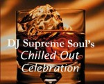 DJ Supreme Soul's Chilled Out Celebration