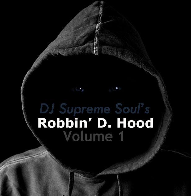 DJ Supreme Soul's Robbin' D Hood Volume 1