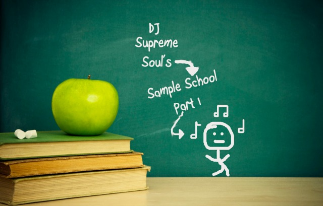 DJ Supreme Soul's Sample School Part 1