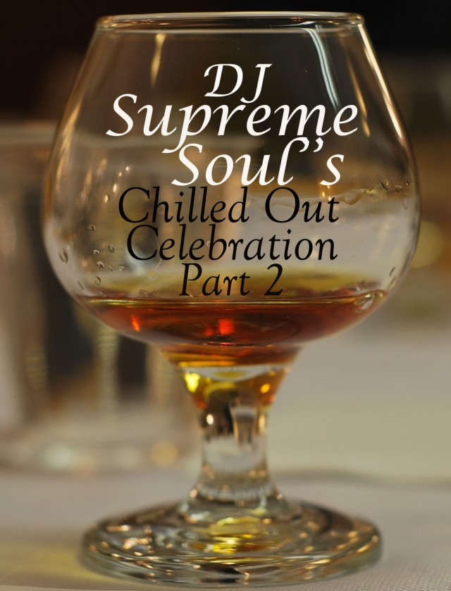 DJ Supreme Soul's Chilled Out Celebration Part 2